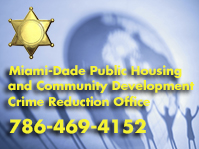 To report suspicious activity (non-emergency issues) call the 24/7 Hotline at 305-638-6308 (786-255-0545 after hours)
