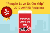 """People love us on Yelp"" 2017 AWARD Recipient"