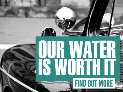 Our water is worth it. Find out more